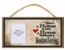 A House is Not a Home without a Boston Terrier Wooden Dog Sign with Clear Insert