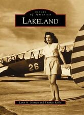 Lakeland [Images of America] [FL] [Arcadia Publishing]