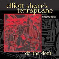 ELLIOTT SHARP'S TERRAPLANE - DO THE DON'T (CD 2004) BRAND NEW !! RARE ALBUM !!!!