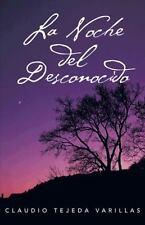 La Noche Del Desconocido by Claudio Tejeda Varillas (2013, Paperback)