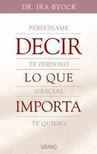 Decir Lo Que Importa / the Four Things That Matter Most (Spanish-ExLibrary