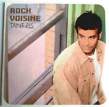 """ROCH VOISINE - CD SINGLE PROMO """"TANT-PIS"""" - NEUF SOUS BLISTER"""