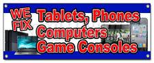 WE FIX TABLETS, PHONES, COMPUTERS & GAME CONSOLES BANNER SIGN repair