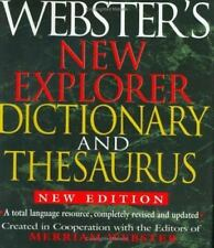 Webster's New Explorer Dictionary and Thesaurus, New Edition by Merriam-Webster