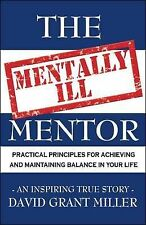 The Mentally Ill Mentor: Practical Principles for Achieving and Maintaining Bala