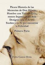 Pícara Historia de las Memorias de Don Hilario, Hombre con Talento Poco,...