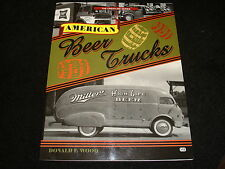 AMERICAN BEER TRUCKS BY DONALD F.WOOD MACK, WHITE, ALCO, FORD, REO 1999 1st ED.