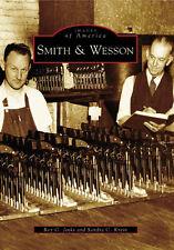 Smith & Wesson [Images of America] [MA] [Arcadia Publishing]