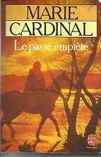 MARIE CARDINAL LE PASSE EMPIETE