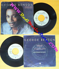 LP 45 7'' GEORGE BENSON Inside love In search of a dream 1983 italy no cd mc dvd
