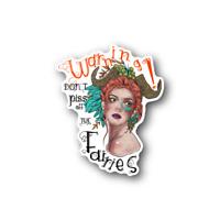 Don't Piss off the Fairies Sticker - Vinyl Stickers - madontpissoffthefairies