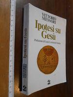 GG LIBRO: RELIGIONE IPOTESI SU GESU' VITTORIO MESSORI ED. SEI - TORINO 1976