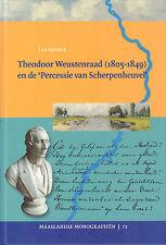 THEODOOR WEUSTENRAAD (1805-1849) EN DE PERCESSIE VAN SCHERPENHEUVEL - L. Spronck