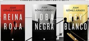 Trilogia Juan Gómez-Jurado. Reina Roja,Loba Negra., Rey Blanco