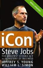 iCon Steve Jobs: The Greatest Second Act in the History of Business ( Young, Jef