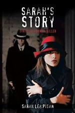 Sarah's Story : Target of a Serial Killer by Sarah Lea Pisan (2013, Paperback)