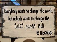 Rustic Wood Sign BE THE CHANGE TP Bathroom Bath Farmhouse Home Decor Fun Poop 🧻
