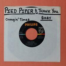 "CHANGIN' TIMES Pied Piper b/w Thank You Baby 40320 7"" 45rpm Vinyl VG+"