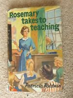 Rosemary Takes To Teaching by Patricia Baldwin Book 1960 First Edition 1st Ed.