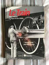 Le train Alsace/Lorraine - Les images de notre histoire - Ronald hirlé