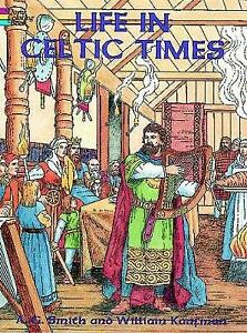 Life in Celtic Times (Dover History Coloring Book), Kaufman, William, New Book