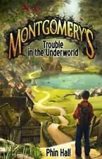 Montgomery's Trouble in the Underworld by Phin Hall (2014, Paperback)