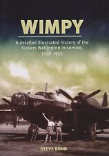 Wimpy - A Detailed Illustrated History of the Vickers Wellington (RAF Bomber)