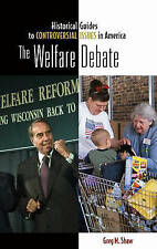 The Welfare Debate (Historical Guides to Controversial Issues in America) by Sh