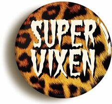 SUPER VIXEN RETRO PUNK BADGE BUTTON PIN (Size is 1inch/25mm diameter)