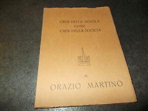 CRISI DELLA SCUOLA COME CRISI DELLA SOCIETA' Volpicelli Martino Orazio 1957