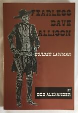 Fearless Dave Allison: Border Lawman Texas Sheriff / Ranger / Texana