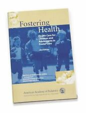 Fostering Health: Health Care for Children and Adolescents in Foster Care