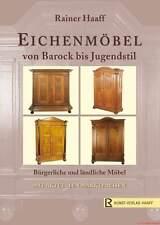 Fachbuch Eichenmöbel Barock bis Jugendstil von Prof. Rainer Haaff statt 94,80 €