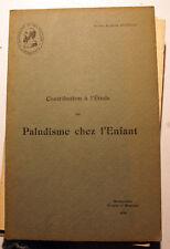 PALUDISME/CHEZ L'ENFANT/ETUDE/DR CHADEFAUX/ED MONTPELLIER/1920/ENVOI