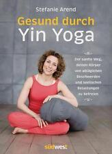 Gesund durch Yin Yoga von Stefanie Arend (2016, Taschenbuch)