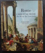 Rome, l'idée et le mythe du moyen âge à nos jours, de Giardina et Vauchez - 2000
