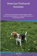 American Foxhound Activities American Foxhound Tricks, Games and Agility.