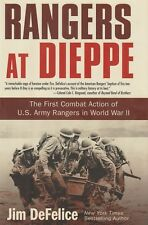 RANGERS AT DIEPPE: First US Army Ranger Battalion in WWII by J. DeFelice (2008)