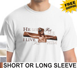 Religious Christian Jesus Died For Me Savior Mens Short Or Long Sleeve T Shirt