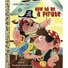 How to be a Pirate by Sue Fliess, Nikki Dyson (Hardback, 2014)