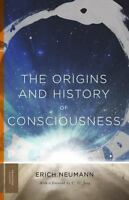 The Origins And History Of Consciousness (princeton Classics): By Erich Neumann