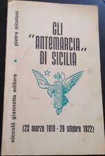 """Gli """"antemarcia"""" di Sicilia - Pietro Nicolosi - Niccolò Giannotta - 1950 - M"""