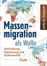 Massenmigration als Waffe von Kelly M. Greenhill (2016, Gebundene Ausgabe)