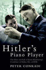 Hitler's Piano Player: The Rise and Fall of Ernst Hanfstaengl, 071563528X, New B