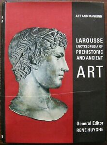 Larousse Encyclopedia of Prehistoric and Ancient Art. Editor Rene Huyghe. 1962