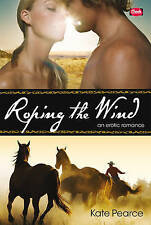 Pearce, Kate, Roping the Wind (Cheek), Very Good Book