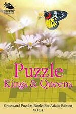 Puzzle Kings & Queens Vol 4: Crossword Puzzles Books For Adults Edition, LLC,,