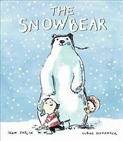 Snowbear, Paperback by Taylor, Sean; Alexander, Claire (ILT), Brand New, Free...
