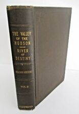 HISTORY OF THE VALLEY OF THE HUDSON, River of Destiny Vol.II, Nelson Greene 1931