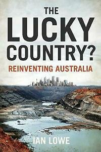 The Lucky Country? Reinventing Australia by Ian Lowe NEW paperback